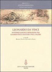 Leonardo da Vinci. Interpretazioni e rifrazioni tra Giambattista Venturi e Paul Valéry. Atti della «Giornata Valéry-Leonardo»... (Vinci, 18 maggio 2007)