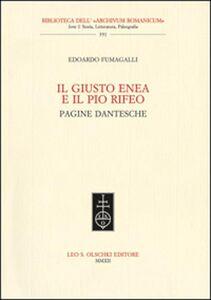 Libro Il giusto Enea e il pio Rifeo. Pagine dantesche Edoardo Fumagalli