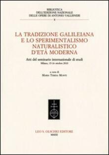 La tradizione galileiana e lo sperimentalismo naturalistico detà moderna. Atti del seminario internazionale di studi (Milano, 15-16 ottobre 2010).pdf