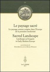 Le paysage sacr . Le paysage comme ex gese dans l'Europe de la premiere modernit . Ediz. francese e inglese