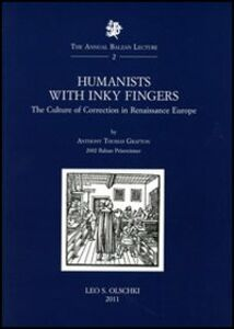 Libro Humanists with Inky Fingers. The Culture of Correction in Renaissance Europe Anthony T. Grafton