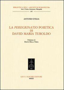 Libro La «peregrinatio» poietica di David Maria Turoldo Antonio D'Elia