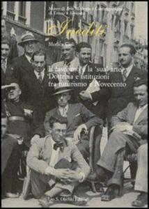 Libro Il fascismo e la «sua» arte. Dottrina e istituzioni tra futurismo e Novecento Monica Cioli