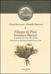 Libro Filippo de Pisis botanico flâneur. Un giovane tra erbe, ville, poesia. Ricostruita la collezione giovanile di erbe secche Paola Roncarati , Rossella Marcucci