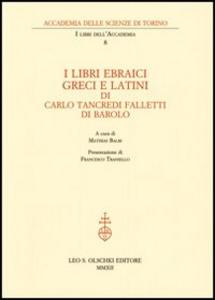 Libro I libri ebraici, greci e latini Carlo Tancredi Falletti