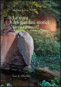 La cura dei giardini storici. Teoria e prassi