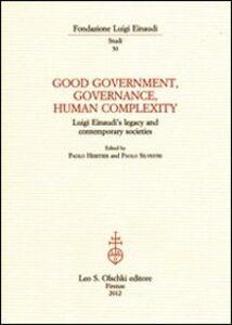Libro Good government, governance, human complexity. Luigi Einaudi's legacy and contemporary societies