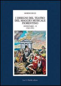 Foto Cover di I disegni del Teatro del Maggio musicale fiorentino. Inventario. Vol. 2: 1943-1953., Libro di  edito da Olschki