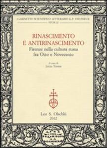 Rinascimento e Antirinascimento. Firenze nella cultura russa fra Otto e Novecento