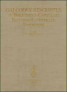 Libro Gai codex rescriptus in bibliotheca capitulari ecclesiae cathedralis Veronensis. Ediz. in fascimile