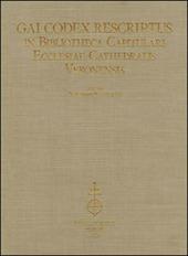 Gai codex rescriptus in bibliotheca capitulari ecclesiae cathedralis Veronensis. Ediz. in fascimile
