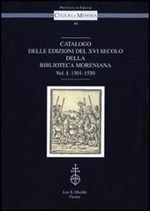 Catalogo delle edizioni del XVI secolo della Biblioteca Moreniana. Vol. 1: 1501-1550.