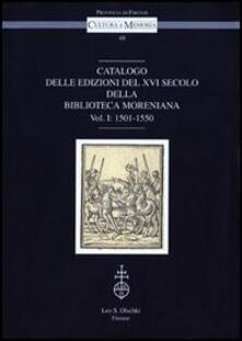 Catalogo delle edizioni del XVI secolo della Biblioteca Moreniana. Vol. 1: 1501-1550..pdf