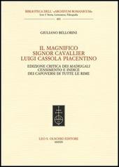 Il Magnifico Signor Cavallier Luigi Cassola Piacentino. Ediz. critica