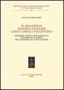 Equilibrifestival.it Il Magnifico Signor Cavallier Luigi Cassola Piacentino. Ediz. critica Image