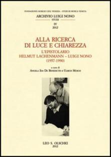 Laboratorioprovematerialilct.it Alla ricerca di luce e chiarezza. L'epistolario Helmut Lachenmann-Luiggi Nono (1957-1990) Image