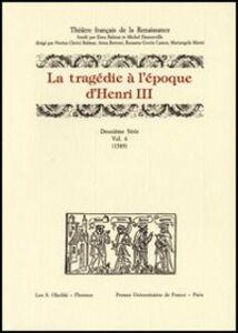 Libro La tragédie à l'époque d'Henri III. 2ª serie. Vol. 6: 1589.