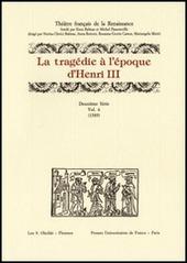 La tragédie à l'époque d'Henri III. 2ª serie. Vol. 6: 1589.