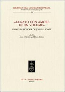Libro «Legato con amore in un volume». Essays in honour of John A. Scott. Ediz. inglese