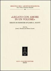 «Legato con amore in un volume». Essays in honour of John A. Scott. Ediz. inglese