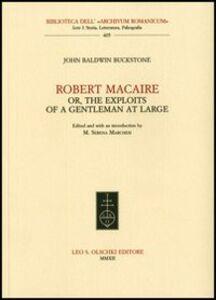 Foto Cover di Robert Macaire or, The Exploits of a Gentleman at Large, Libro di John Baldwin Buckstone, edito da Olschki