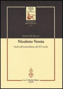 Libro Nicoletto Vernia. Studi sull'aristotelismo del XV secolo Ennio De Bellis