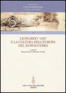 Foto Cover di Leonardo 1952 e la cultura dell'Europa nel dopoguerra, Libro di  edito da Olschki