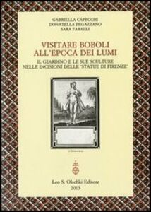 Foto Cover di Visitare Boboli all'epoca dei Lumi. Il giardino e le sue sculture nelle incisioni delle «Statue di Firenze», Libro di AA.VV edito da Olschki