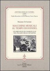 Macchine musicali al tempo di Händel. Un orologio di Charles Clay nel Palazzo Reale di Napoli