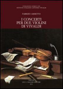Libro I concerti per due violini di Vivaldi Fabrizio Ammetto