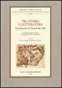 Libro Tra storia e letteratura. Il parlamento di Empoli del 1260. Atti della giornata di studio in occasione del 750º anniversario