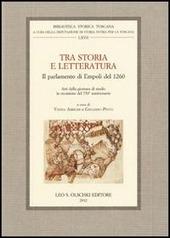 Tra storia e letteratura. Il parlamento di Empoli del 1260. Atti della giornata di studio in occasione del 750° anniversario