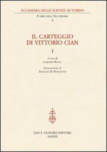 Libro Il carteggio di Vittorio Cian
