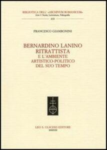 Foto Cover di Bernardino Lanino ritrattista e l'ambiente artistico-politico del suo tempo, Libro di Francesco Giambonini, edito da Olschki