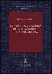 La giovinezza sommersa di un compositore. Luigi Dallapiccola