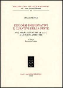 Libro Discorsi preservativi e curativi della peste col modo di purgare le case & le robbe appestate Cesare Mocca