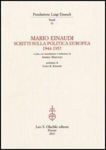 Libro Mario Einaudi. Scritti sulla politica europea 1944-1957
