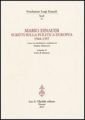 Mario Einaudi. Scritti sulla politica europea 1944-1957