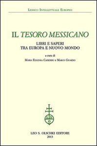 Libro Il tesoro messicano. Libri e saperi tra Europa e Nuovo Mondo