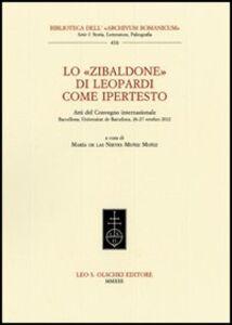 Libro Lo «Zibaldone» di Leopardi come ipertesto. Atti del Convegno internazionale (Barcellona, 26-27 ottobre 2012)