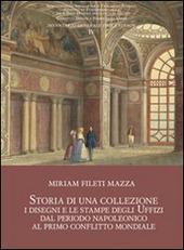 Storia di una collezione. I disegni e le stampe degli Uffizi dal periodo napoleonico al primo conflitto mondiale. Con CD Audio