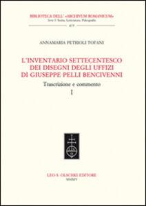 Libro L' inventario settecentesco dei disegni degli Uffizi di Giuseppe Pelli Bencivenni. Trascrizione e commento Anna M. Petrioli Tofani