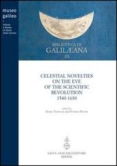 Celestial novelties on the eve of the scientific revolution 1540-1630