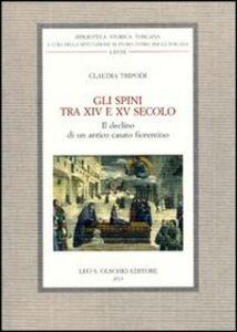 Libro Gli Spini tra XIV e XV secolo. Il declino di un antico casato fiorentino Claudia Tripodi
