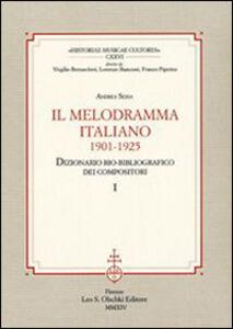Libro Il melodramma italiano (1901-1925). Dizionario bio-bibliografico dei compositori Andrea Sessa