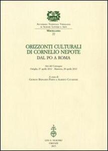 Libro Orizzonti culturali di Cornelio Nepote. Dal Po a Roma. Atti del Convegno (Ostiglia, 27 aprile 2012 - Mantova, 28 aprile 2012)