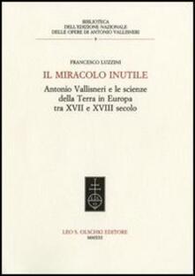 Tegliowinterrun.it Il miracolo inutile. Antonio Vallisneri e le scienze della terra in Europa tra XVII e XVIII secolo Image