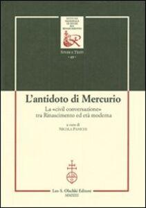 Libro L' antidoto di Mercurio. La «civil conversazione» tra Rinascimento ed età moderna