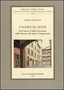 I Gondi di Lione. Una banca d'affari fiorentina nella Francia del primo Cinquecento
