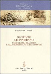 Foto Cover di Glossario Leonardiano. Nomenclatura dell'ottica e della prospettiva nei codici di Francia, Libro di Margherita Quaglino, edito da Olschki
